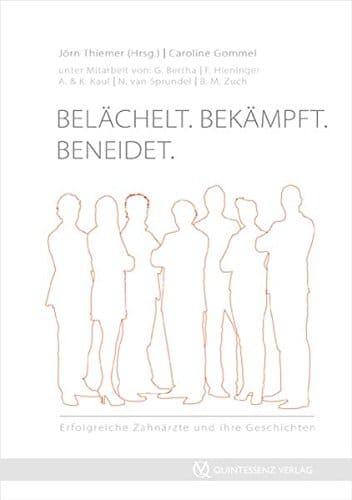 Belchelt Bekmpft Beneidet Andersdenkende Zahnrzte und ihre Geschichten 0