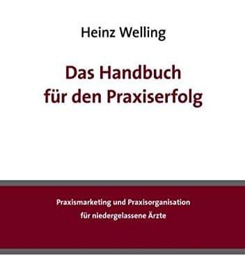 Das Handbuch fr den Praxiserfolg Praxismarketing und Praxisorganisation fr niedergelassene rzte 0