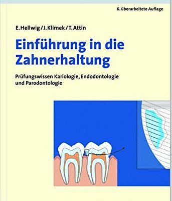 Einfhrung in die Zahnerhaltung Prfungswissen Kariologie Endodontologie und Parodontologie 0