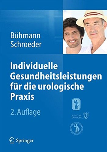 Individuelle Gesundheitsleistungen fr die urologische Praxis Anwendungsbereiche Praxismarketing Abrechnungsmglichkeiten 0