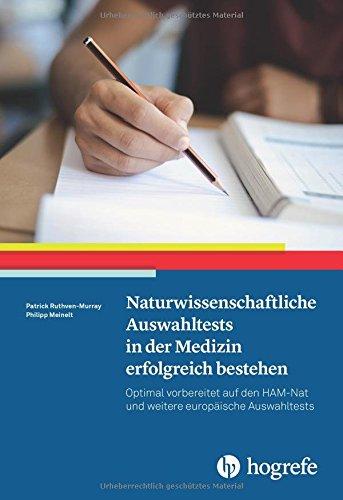 Naturwissenschaftliche Auswahltests in der Medizin erfolgreich bestehen Optimal vorbereitet auf den HAM Nat und weitere europische Auswahltests 0