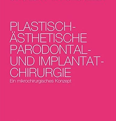 Plastisch sthetische Parodontal und Implantatchirurgie Ein mikrochirurgisches Konzept 0