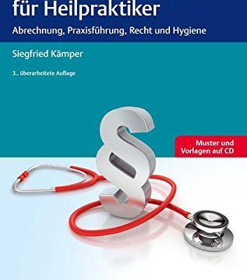 Praxishandbuch fr Heilpraktiker Abrechnung Praxisfhrung Recht und Hygiene 0