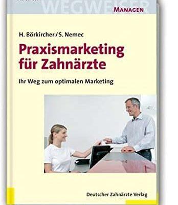 Praxismarketing fr Zahnrzte Ihr Weg zum optimalen Marketing 0