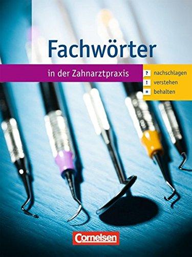 Zahnmedizinische Fachangestellte Fachwrter in der Zahnarztpraxis 1 3 Ausbildungsjahr Nachschlagen verstehen behalten Wrterbuch 0
