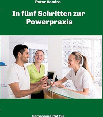 In fnf Schritten zur Powerpraxis Servicequalitt fr Physiotherapeuten und Masseure 0