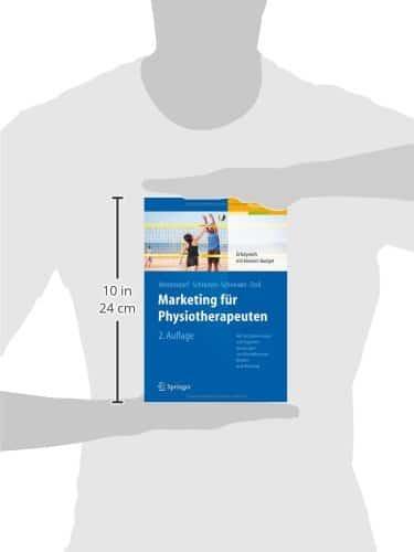 Marketing fr Physiotherapeuten Erfolgreich mit kleinem Budget Mit Rechtshinweisen und Expertenmeinungen aus Physiotherapie Medien und Werbung 0 0